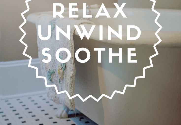 Relax, Unwind &Soothe
